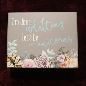 Other - I'm Done Adulting Let's Be Unicorns Decor Sig